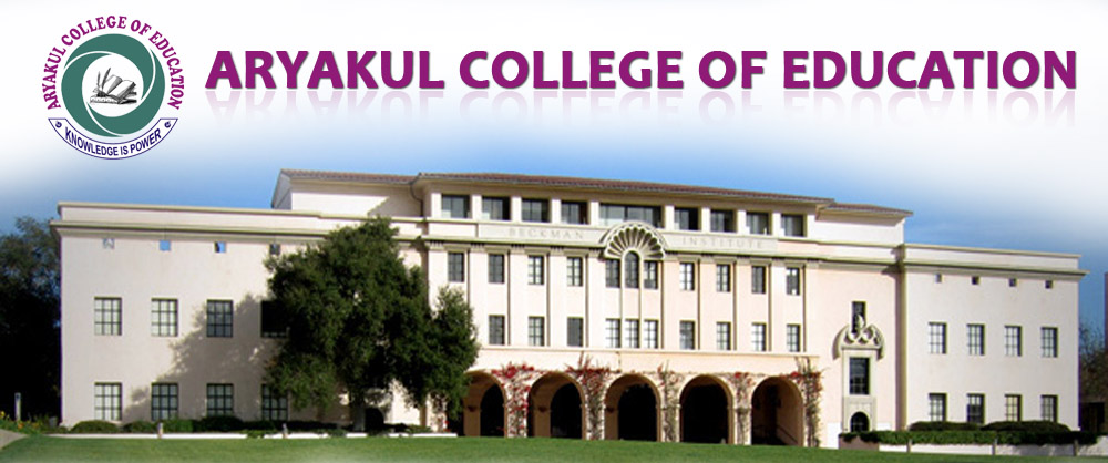 ARYAKUL COLLEGE OF EDUCATION